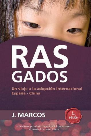 Rasgados: Un Viaje a la Adopcion Internacional Espana-China  by  Jairo Marcos