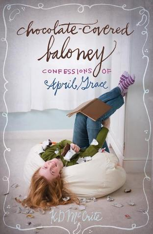 Chocolate-Covered Baloney (Confessions of April Grace #3) K.D. McCrite