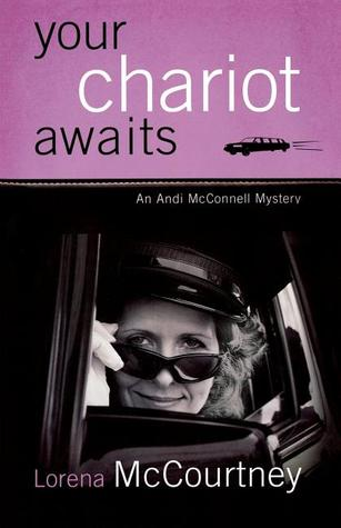 Your Chariot Awaits: An Andi McConnell Mystery