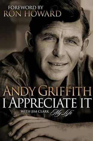 I Appreciate It: My Life Andy Griffith