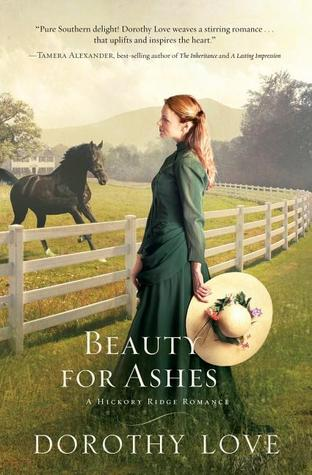 Beauty for Ashes (Hickory Ridge Romance) by Dorothy Love {Review}