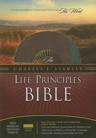 The Charles F. Stanley Life Principles B Ible, Nasb Charles F. Stanley