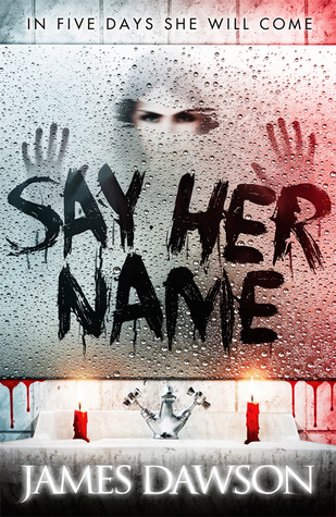 Say Her Name by James Dawson book cover
