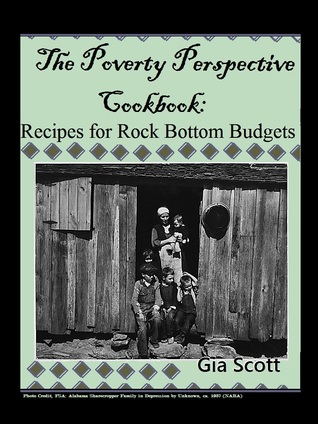 The Poverty Perspective Cookbook: Recipes for Rock Bottom Budgets