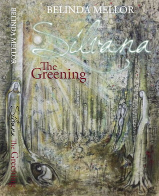 Fantasy Review: 'Silvana The Greening' by Belinda Mellor
