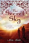 The Secret Sky: A Novel of Forbidden Love in Afghanistan