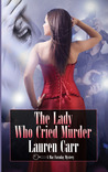 The Lady Who Cried Murder (Mac Farady Mystery #6)