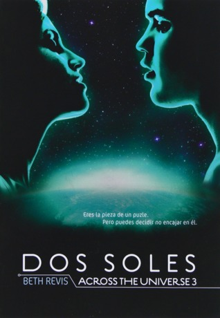 Dos soles (Across the Universe, #3)