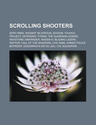 Scrolling Shooters: Zero Wing, Radiant Silvergun, Zaxxon, Touhou Project, Defender, Tyrian, the Guardian Legend, Raystorm, Einh Nder, Raid Source Wikipedia
