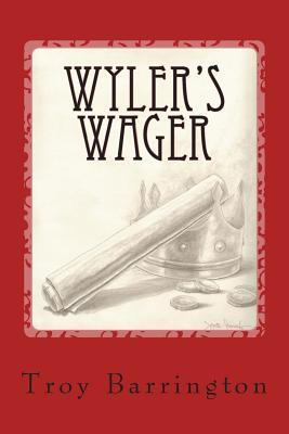 Wylers Wager  by  Troy Barrington