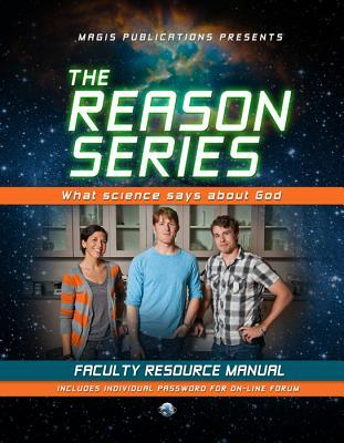 The Reason Series: What Science Says about God: Faculty Resource Manual  by  Robert J.  Spitzer