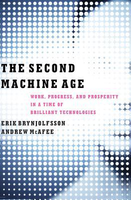 Work, Progress, and Prosperity in a Time of Brilliant Technologies - Erik Brynjolfsson, Andrew McAfee