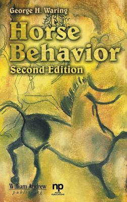 Horse Behavior, 2nd Edition  by  George Waring