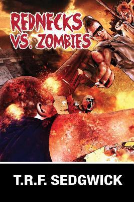 Rednecks vs. Zombies T.R.F. Sedgwick