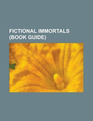 Fictional Immortals: Tom Bombadil, the Picture of Dorian Gray, Wandering Jew, Merlin, Lazarus Long, John Carter, Kenny McCormick, Duncan Id  by  Source Wikipedia