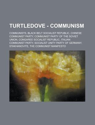 Turtledove - Communism: Communists, Black Belt Socialist Republic, Chinese Communist Party, Communist Party of the Soviet Union, Congaree Socialist Republic, Italian Communist Party, Socialist Unity Party of Germany, Stakhanovite  by  Source Wikia