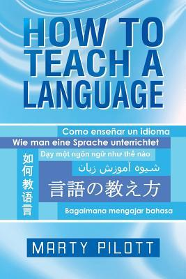 How to Teach a Language  by  Marty Pilott
