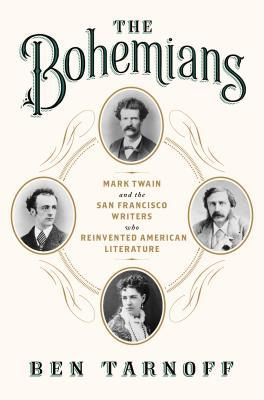 Mark Twain and the San Francisco Writers Who Reinvented American Literature