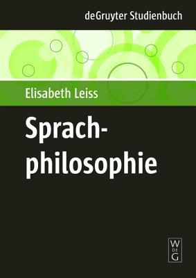 Sprachphilosophie  by  Elisabeth Leiss