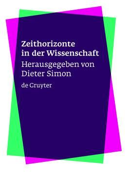 Zeithorizonte in Der Wissenschaft Dieter Simon