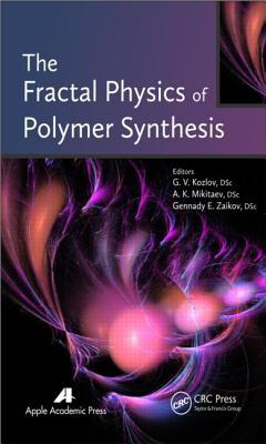 The Fractal Physics of Polymer Synthesis  by  G.V. Kozlov