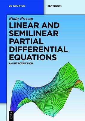 Linear and Semilinear Partial Differential Equations: An Introduction Radu Precup