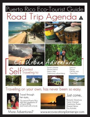 Road Trip Agenda Puerto Rico Eco Tourist Guide Laura Cort Santiago