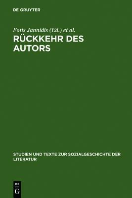 R Ckkehr Des Autors: Zur Erneuerung Eines Umstrittenen Begriffs Fotis Jannidis