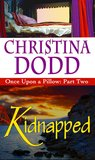Kidnapped (Once Upon a Pillow, #2)