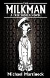 The Milkman: A Freeworld Novel