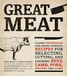 Great Meat: Classic Techniques and Award-Winning Recipes for Selecting, Cutting, and Cooking Beef, Lamb, Pork, Poultry, and Game