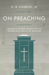 On Preaching: Practical Advice for Effective Preaching