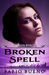 Broken Spell (Singularity, #2) by Fabio Bueno