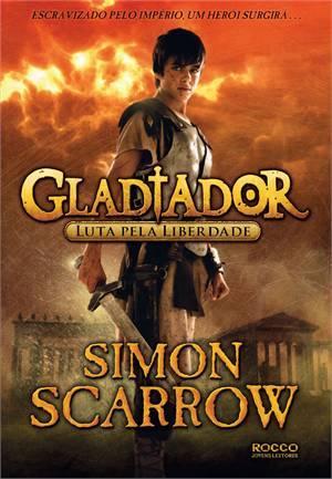 Luta Pela Liberdade (Gladiator, #1)  by  Simon Scarrow