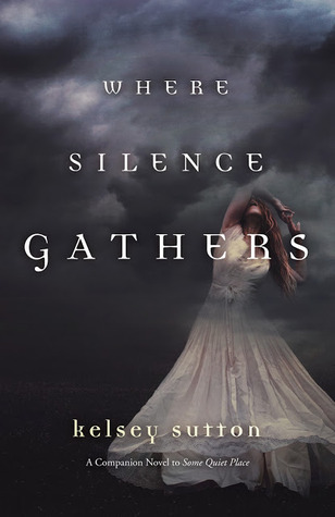 { #Giveaway } WHERE SILENCE GATHERS by Kelsey Sutton @KelseyJSutton