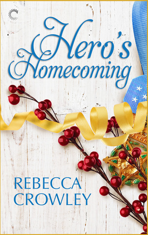 Hero's Homecoming by Rebecca Crowley