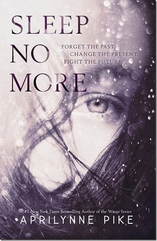 Sleep No More by Aprilynne Pike | Review