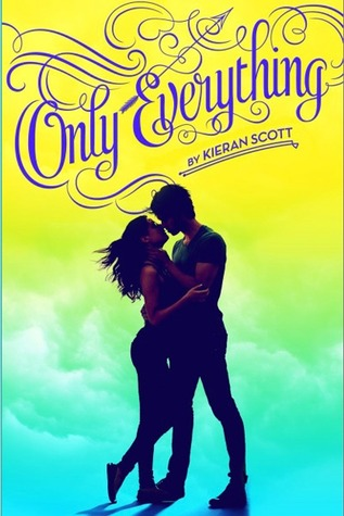 Only Everything (True Love #1) by Kieran Scott