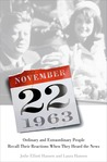 November 22, 1963: Ordinary and Extraordinary People Recall Their Reactions When They Heard the News…