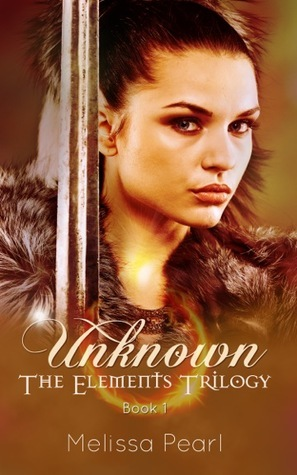 Unknown (The Elements Trilogy, #1)  by  Melissa Pearl