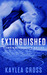 Extinguished (Titanium Security, #4) by Kaylea Cross