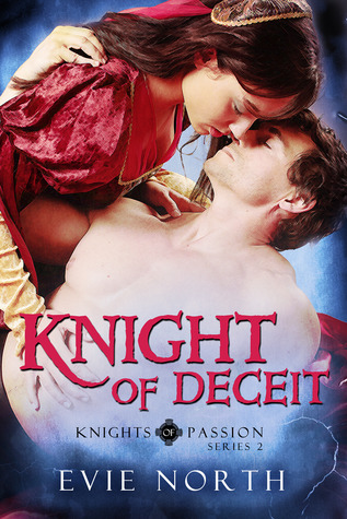 Knight of Deceit (Knights of Passion Series 2, #5) Evie North