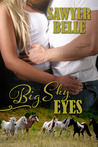 Big Sky Eyes by Sawyer Belle