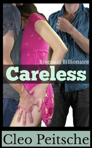 Careless (After Forever/Bisexual Billionaire, #1) by Cleo Peitsche