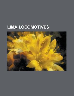Lima Locomotives: Usatc S160 Class, Southern Pacific 4449, Pere Marquette 1225, Usra Light Mikado, Sncf Class 141r, Prr M1  by  Books LLC