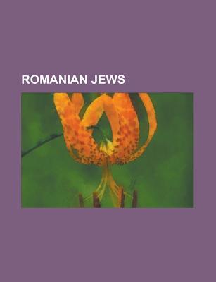 Romanian Jews: Elie Wiesel, Tristan Tzara, Solomon Schechter, Irving Layton, Benjamin Fondane, Vladimir Tism Neanu, Felix Aderca, Eug  by  Source Wikipedia
