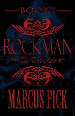 Rockman: Book I: The Dark Rider  by  Marcus Pick