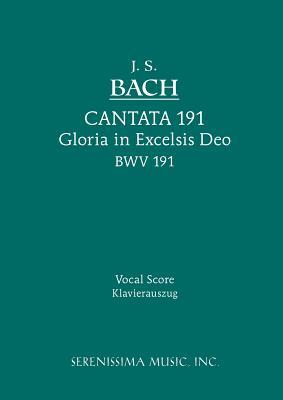 Cantata No. 191: Gloria in Excelsis Deo, Bwv 191 - Vocal Score  by  Johann Sebastian Bach