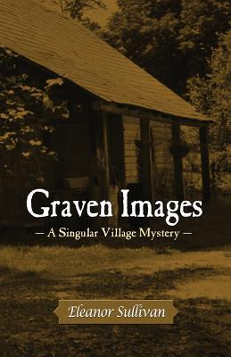 Graven images (A Singular Village Mystery #2)