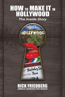 How to Make It in Hollywood: The Inside Story